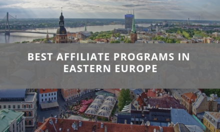 Best Affiliate Programs in Eastern Europe and Latvia
