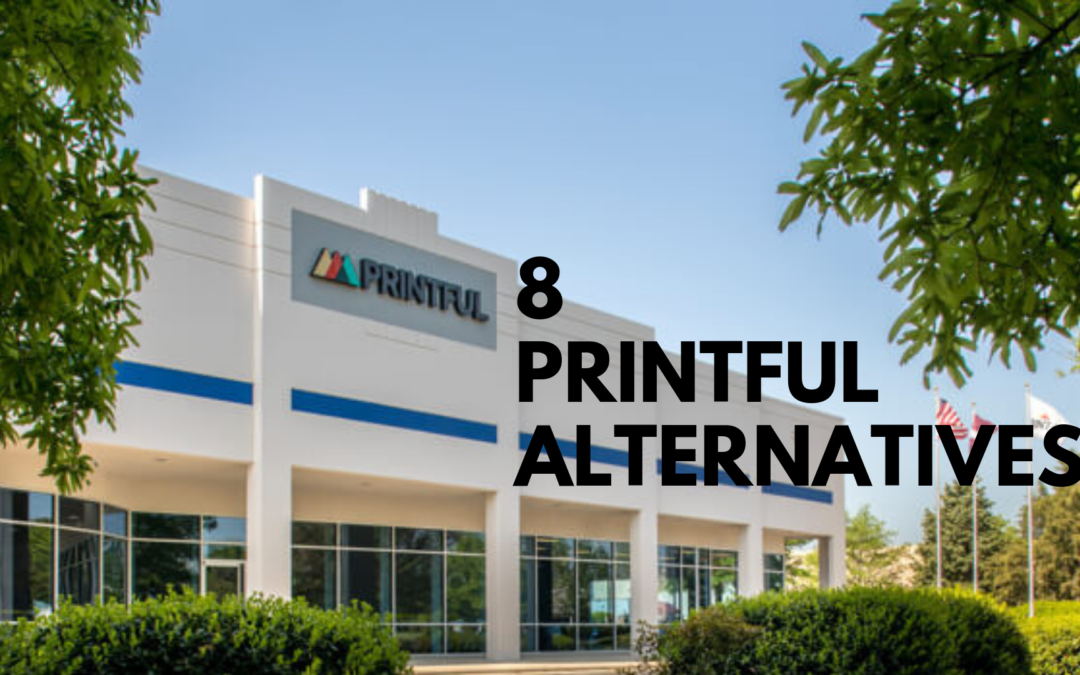 Alternatives to Printful Dropshipping Fulfillment Services