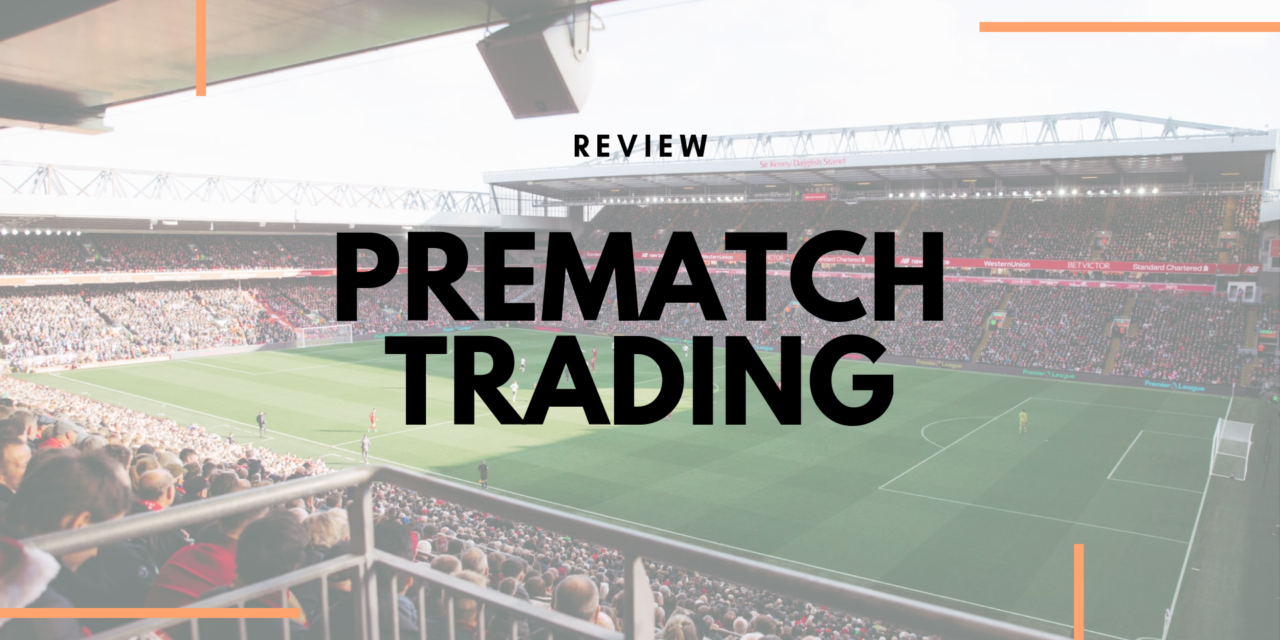 Prematch Trading Review – Football Trading Service