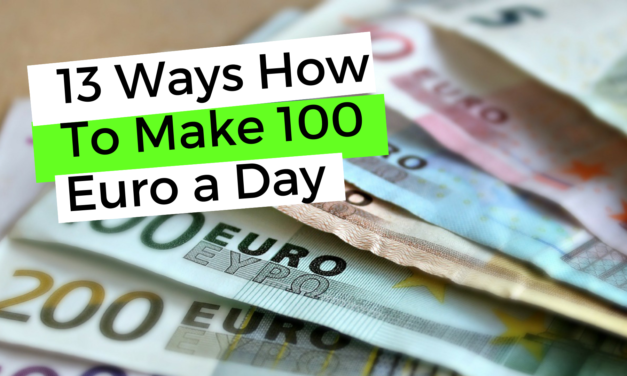 How To Make 100 Euro a Day – 13 Proven Ways
